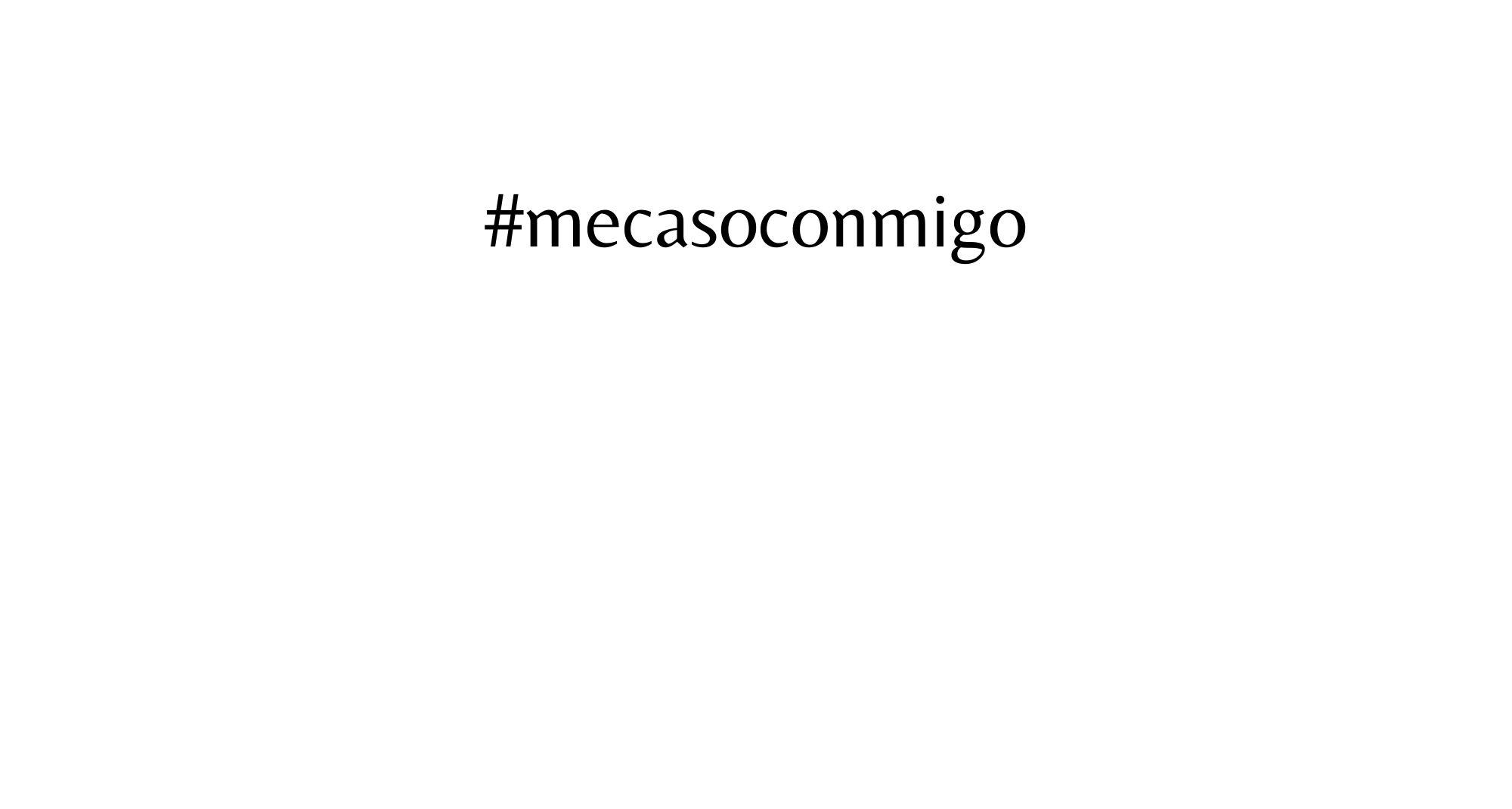 #mecasoconmigo